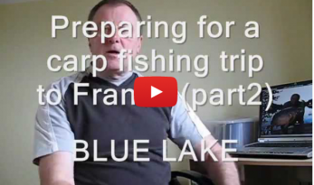 VIDEO DIARY – PREPARING FOR A BLUE LAKE CARP SESSION