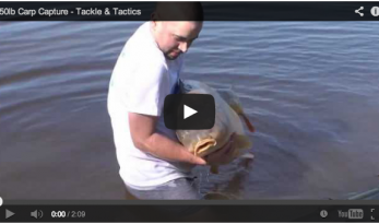 50LB CARP CAPTURE – TACKLE & TACTICS